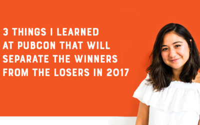 Search Marketing Takeaways: 3 Things I Learned at Pubcon That Will Separate the Winners from the Losers in 2017