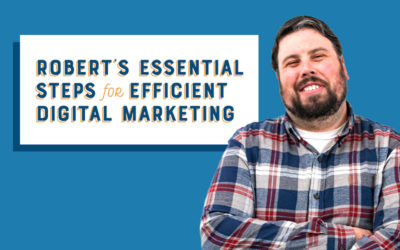 Meet Our Marketing Specialists: Robert's Essentials Steps for Efficient Digital Marketing