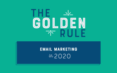 The Golden Rule: Email Marketing in 2020