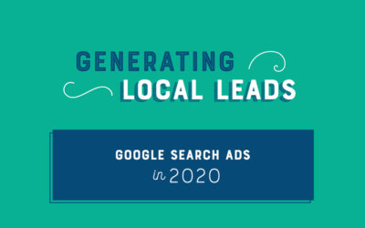 Generate Local Leads: Google Search Ads in 2020