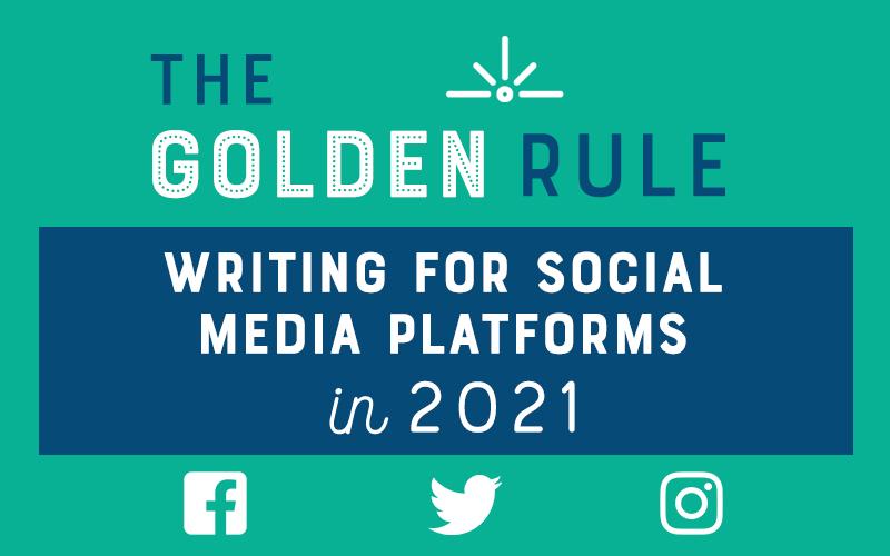 Writing for Facebook, Instagram, and Twitter – The Golden Rule for Each Social Media Platform